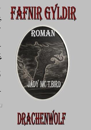 Fafnir Gydir: Drachenwolf Jady MC T Bird