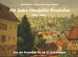 100 JAHRE (OBERKAILER DORFLEBE): Dorfleben  by  Erich Gerten