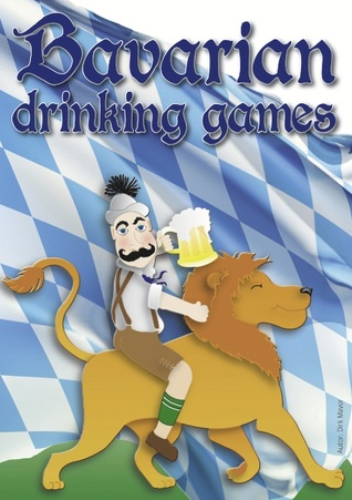 Bavarian Drinking Games  by  Dirk Mayer