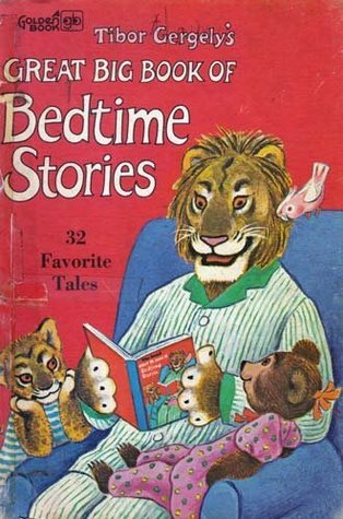 tibor gergelys Great Big Book of bedtime stories: 32 favorites  by  Tibor Gergely