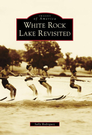 White Rock Lake Revisited Sally Rodriguez