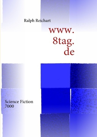 www.8tag.de: Science Fiction 7000  by  Ralph Reichart