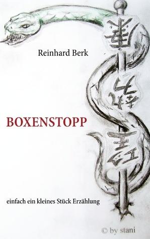 Boxenstopp: einfach ein kleines Stück Erzählung  by  Reinhard Berk