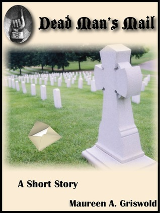 Dead Mans Mail  by  Maureen A. Griswold