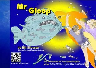 Mr Gloop  by  Bill Silvester