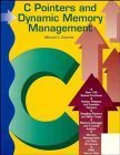 C Pointers and Dynamic Memory Management Michael C. Daconta