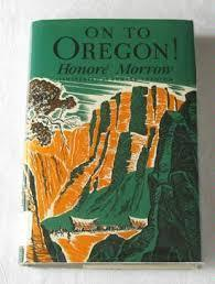 On to Oregon!  by  Honoré Morrow