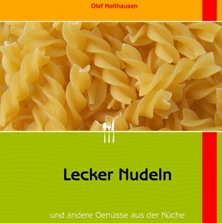 Lecker Nudeln  by  Olaf Holthausen