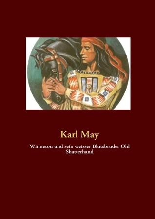 Winnetou Und Old Shatterhand  by  Karl May