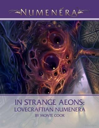 In strange aeons - Lovecraftian Numenera  by  Monte Cook