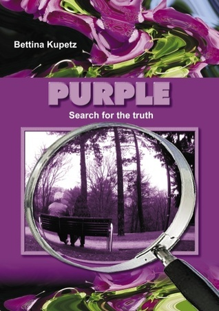 PURPLE: Search for the truth  by  Bettina Kupetz