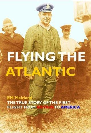 FLYING THE ATLANTIC EM Maitland