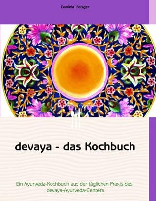 devaya - das Kochbuch  by  Daniela Peisger