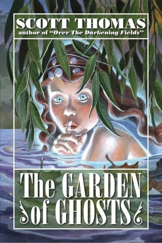 The Garden of Ghosts Scott Thomas