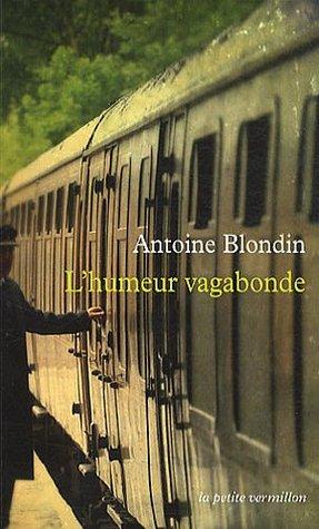 LHumeur Vagabonde  by  Antoine Blondin