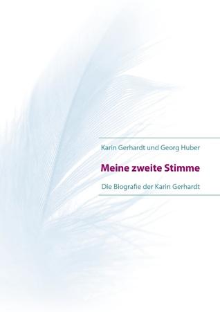 Meine zweite Stimme: Die Biografie der Karin Gerhardt  by  Karin Gerhardt