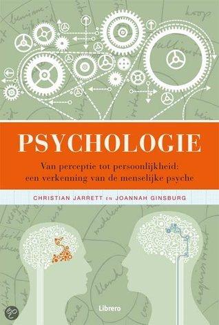 Psychologie van perceptie tot persoonlijkheid: een verkenning van de menselijke psyche Christian Jarrett