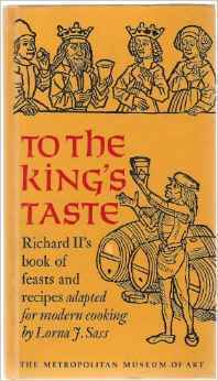 To The Kings Taste: Richard Iis Book Of Feasts And Recipes Lorna J. Sass