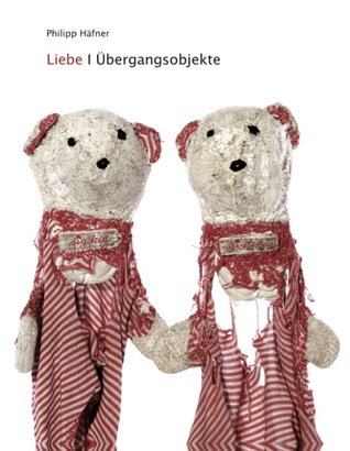 Liebe - Übergangsobjekte  by  Philipp Häfner