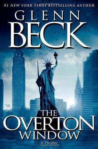 Glenn BecsThe Overton Window (Hardcover)(2010) [Hardcover]  by  Glenn Beck
