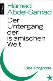Der Untergang der islamischen Welt: Eine Prognose  by  Hamed Abdel-Samad
