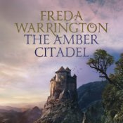 The Amber Citadel (The Jewelfire Trilogy #1)  by  Freda Warrington