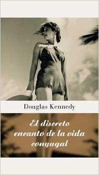El discreto encanto de la vida conyugal  by  Douglas Kennedy