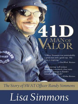 41 D-Man of Valor: The Story of SWAT Officer Randy Simmons  by  Lisa Simmons