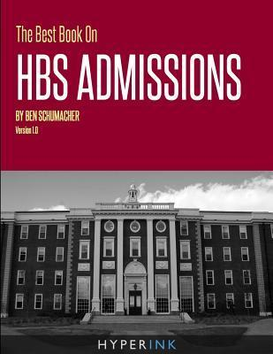 The Best Book on Hbs Admissions  by  Ben Schumacher