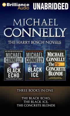 Harry Bosch Novels, The: The Black Echo, The Black Ice, The Concrete Blonde  by  Michael Connelly