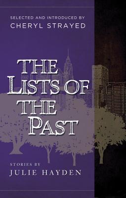 The Lists of the Past: Stories of Julie Hayden Julie Hayden