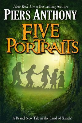 Five Portraits (Xanth, #39)  by  Piers Anthony