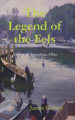 The Legend of the Eels  by  James Garvey