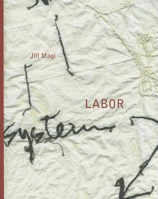 Labor  by  Jill Magi