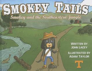 Smokey Tails: Smokey and the Southeastern Jungle  by  John Lacey