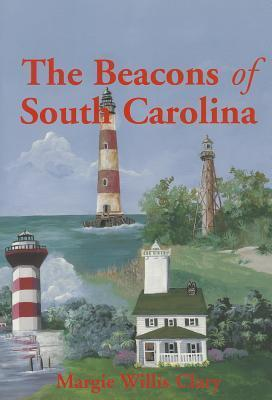 The Beacons of South Carolina  by  Margie Willis Clary