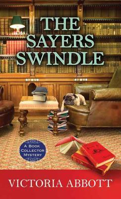 The Sayers Swindle: A Book Collector Mystery  by  Victoria Abbott