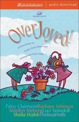 Overjoyed!: Devotions to Tickle Your Fancy and Strengthen Your Faith Anonymous