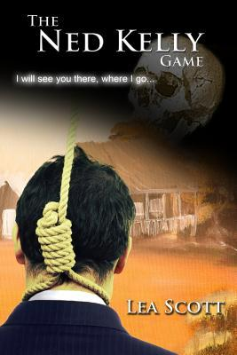 The Ned Kelly Game  by  Lea Scott