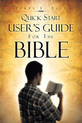 Quick Start Users Guide for the Bible James E Ball