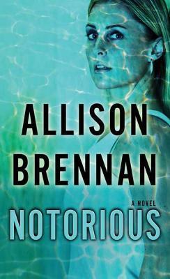 Notorious: Max Revere Novel Allison Brennan