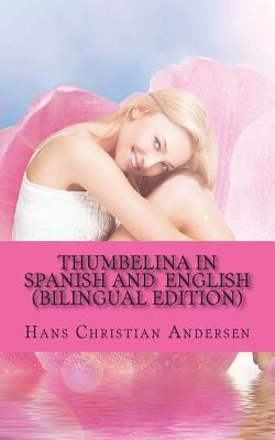 Thumbelina in Spanish and English:  by  Hans Christian Andersen