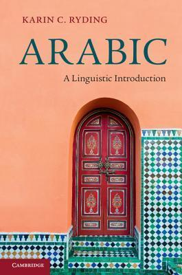 Arabic: A Linguistic Introduction Karin C. Ryding