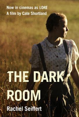 The Dark Room: World War 2 Fiction  by  Rachel Seiffert