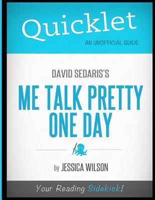 Quicklet - David Sedariss Me Talk Pretty One Day  by  Jessica Wilson