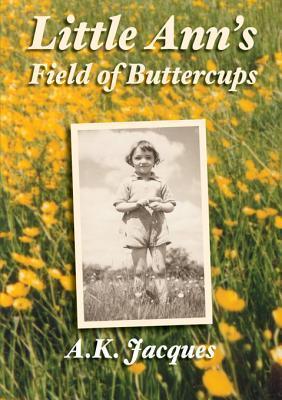 Little Anns Field of Buttercups  by  Ann Jacques