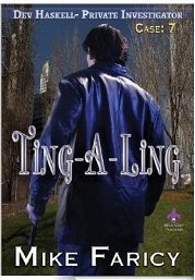 Ting-A-Ling (The Dev Haskell - Private Investigator: Case 7)  by  Mike Faricy