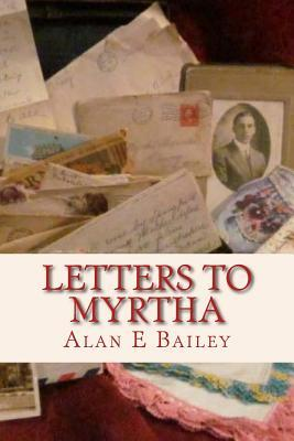Letters to Myrtha: A Supplement to the Alexander Saga MR Alan E Bailey