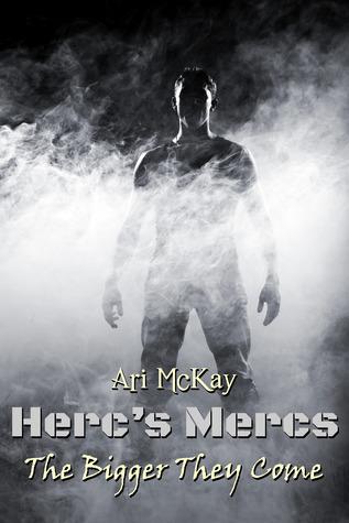 The Bigger They Come (Hercs Mercs #1) Ari McKay