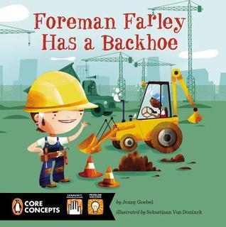 Foreman Farley Has a Backhoe Jenny Goebel